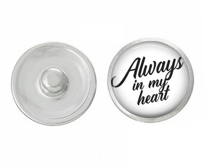 Always In My Heart - Wedding - Bachelorette- Custom Snap - Ginger Snaps - Magnolia and Vine - Interchangeable Snap - Handpress