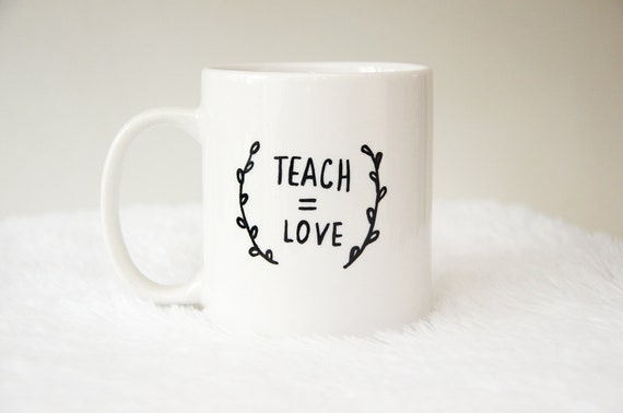 Teach Is Love Hand Painted 11oz Coffee Mug, Free Shipping