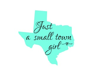 Just a small town girl Texas SVG