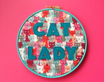 Cat Lady hoop art // hand embroidery // vegan friendly // vegan felt // cat lady quote