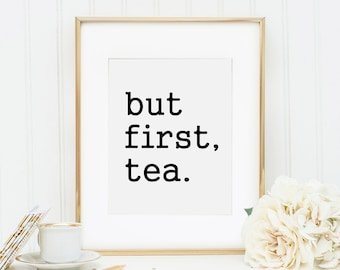 But First Tea Print Artwork Quote Wall Decor Coffee Kitchen Art Printable