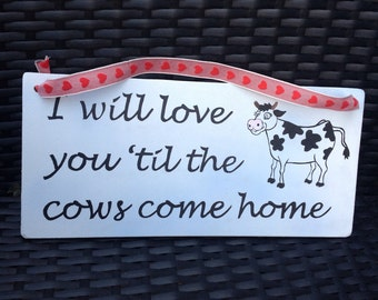 I will love you hand painted plaque