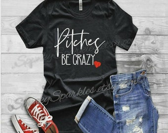 Pitches Be Crazy Baseball Shirt, Baseball Mom Shirt, Baseball, Pitcher, Crazy Baseball Mom, Womens Baseball Shirt, Gift for Mom, Softball
