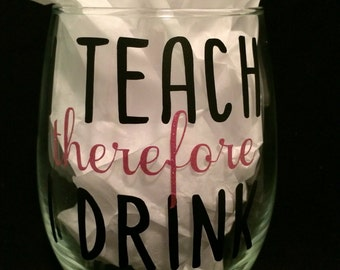 teacher gift, teacher wine glass, i teach therefore i drink, Glitter, Teacher Chistmas Gift, Teacher Appreciation, Back to school