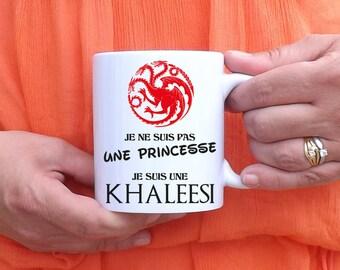 Mug I'm not a Princess, I'm a KHALEESI - Game of Thrones