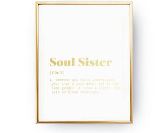 Soul Sister Definition, Best Friend Gift, Real Gold Foil Print, Gift For Her, Best Friend Poster, Gift Ideas For Her, Typography Print