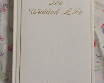 Vintage The Wedded Life by J.R. Miller Book | 1930s Religious Marriage Book |