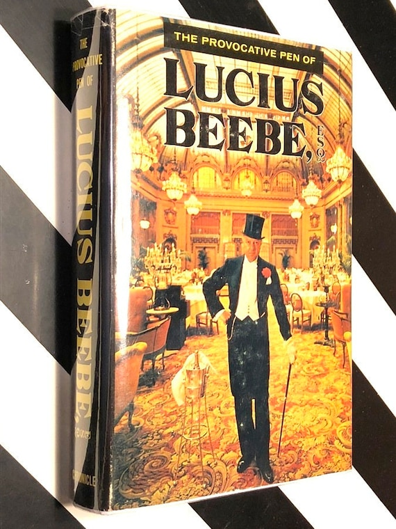 The Provocative Pen of Lucius Beebe (1966) first edition book