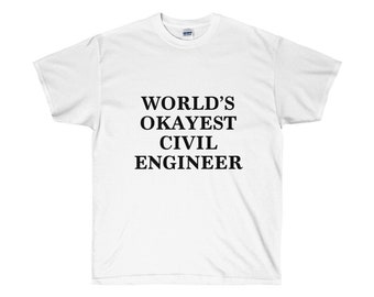 Civil Engineer - Civil Engineering - Civil Engineers - Civil Engineer Gifts - Civil Engineer Gift - Civil Engineer Shirt - Engineer Gifts