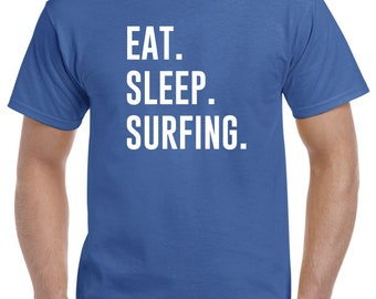 Surfer Shirt-Eat Sleep Surfing T Shirt Surfer Gift Men Women