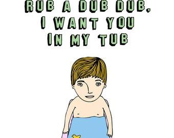 Greeting Card - Rub A Dub Dub I Want You In My Tub