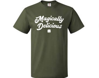 Magically Delicious - St. Patricks Day T-Shirt