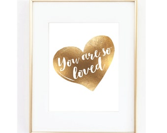 You are so loved Printable, Gold Art, Gold Decor, Gold Baby Room, Gold Art Decor, Gold Wall Decor, Gold Nursery, Gold Baby Room