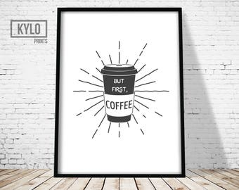 Coffee Quote, Coffee Cup Print, Coffee Typography, But first Coffee Print, But First, Coffee, Coffee Printable Art, Coffee Print, Coffee Art