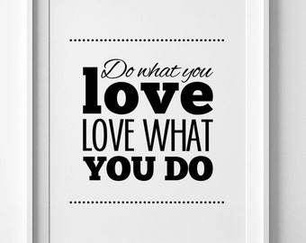 Do What You Love Love What You Do, Typography Quote Black and White, Typography Print, Instant Download, Inspirational quote, Home Decor Art