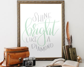 Shine Bright Like a Diamond Printable art, hand lettered mint grey, 8x10 PDF JPEG, home, bedroom decor, office, wall print, Hewitt Avenue