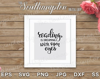 Reading Is Dreaming With Your Eyes Open Digital Cut Files eps dxf jpg png ss & svg Digital Downloads