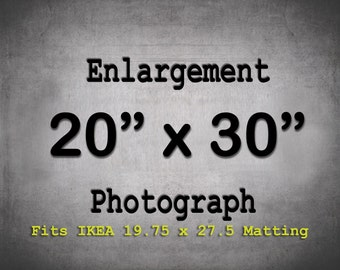 20x30 Print for IKEA frames, Custom Enlargement, fits Ribba, MOSSEBO, Gunnabo, Marietorp