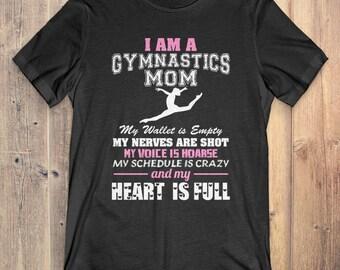 Gymnastics Mom T-shirt: I Am A Gymnastics Mom My Heart Is Full