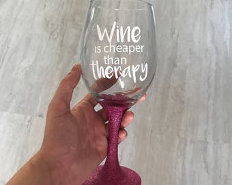 wine is cheaper than therapy stem wine glass