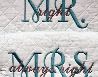 Mr. Right and Mrs. Always Right Machine Embroidery Designs, Wedding, Bride, Shower gift, pillowcases, 6x10 or larger hoops, romantic