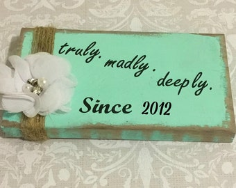 Truly Madly Deeply wooden block