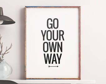 Printable Art Quote 'Go your own way' Typography Art Poster, Inspirational Wall Print, Motivational Decor, Digital Download DIY PRINT