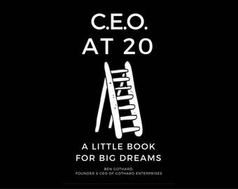 CEO at 20: A Little Book for Big Dreams