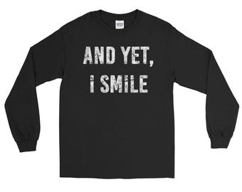 And Yet I Smile - Walking Dead Quote Distressed Design Long Sleeve Shirt