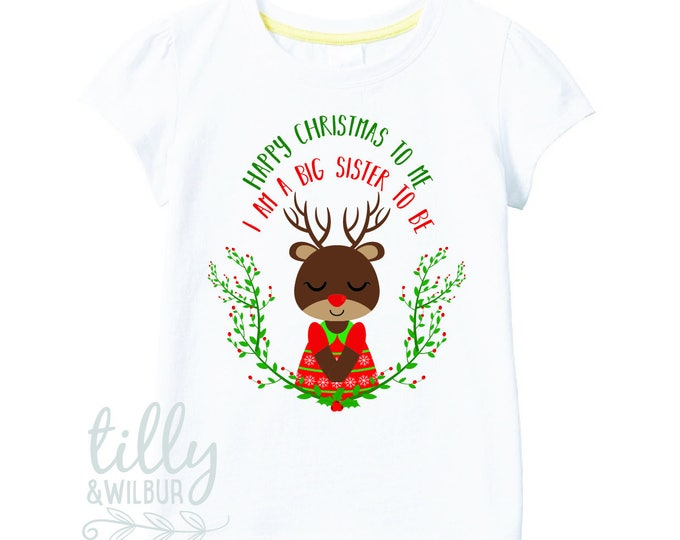 Happy Christmas To Me I Am A Big Sister To Be TShirt for Girls