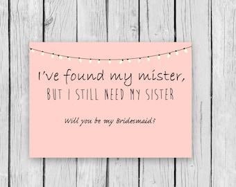 J'ai trouvé mon Monsieur, mais j'ai encore besoin de ma sœur vous serez ma sœur demoiselle d'honneur mariée invitation carte fête de mariage mariage