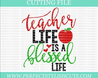 Teacher Life Is A Blessed Life SVG, DXF, EPS, png Files for Cutting Machines Cameo & Cricut - Teacher Life Svg, Back To School Svg