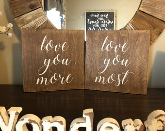 Love you more | love you most | set of TWO wood signs