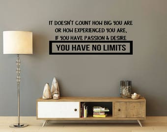 It doesn't count how big you are, you have no limits, motivational quote, Wall Art Vinyl Decal Sticker