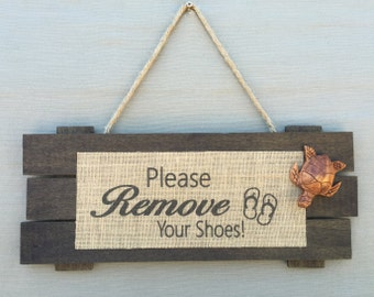 Please Remove Your Shoes, Wood Sign, Remove Your Shoes Sign, Wood Burlap Sign, Home Decor, Wall Decor, Wall Hanging, Remove Shoes