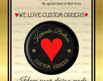 "2 1/4"" Custom Buttons, Pins, Clothing Magnets, Refrigerator Magnets, Key Chains, Pocket Mirrors,  Weddings, Showers, Party Favors"