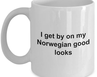 Norwegian Mug - I get by on my Norwegian good looks -  Coffee Mug - Unique Gift for Norwegian