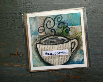 "SALE! LARGE greeting card 5x5"" , Coffee card, Whimsical Coffee, Sale Card, Clearance Card, Mixed Media Art card, Mmm...Coffee"