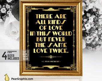 There All Kinds Of Love Never Same Love Twice Printable Sign / Roaring 20s Party Decor Gatsby Quote / Art Deco Black Gold ▷ Instant Download