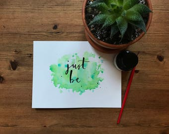 Just be watercolour and ink quote