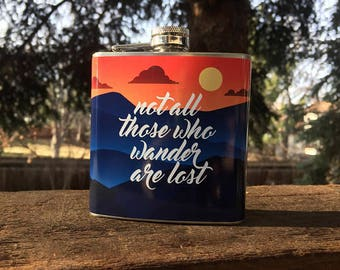 Not All Those Who Wander Are Lost Flask- Gift Stainless Steel 6 oz Liquor Hip Flask - AMT-F1012