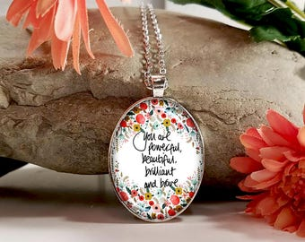 You Are Powerful Brilliant Beautiful And Brave-Large Oval- Glass Bubble Pendant Necklace