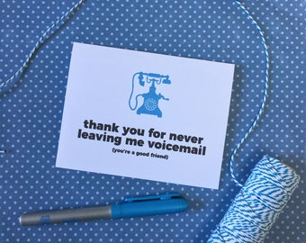 thank you for never leaving me voicemail | single card | friendship card | funny card