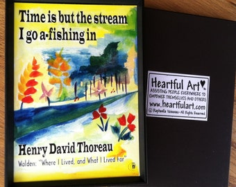 THOREAU MAGNET Time is but the stream Zen QUOTE Inspirational Motivational Saying Father Fisherman Gift Heartful Art by Raphaella Vaisseau