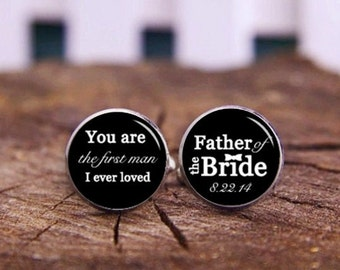 You Are The First Man I Ever Loved, Father Of The Bride, Personalized Cuff Links, Custom Wedding Cufflinks, Groom Cufflinks, Groomsman Gifts