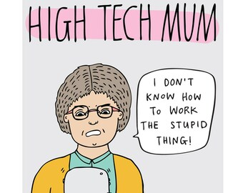 Mothers Day Card - High Tech Mum