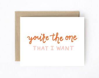 Valentine Card - You're the One That I Want - Hand-Lettered
