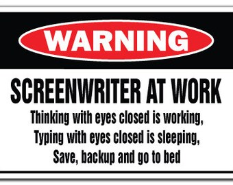 Screenwriter At Work Warning Sign Gag Novelty Gift Funny Writer Script Tv Movie