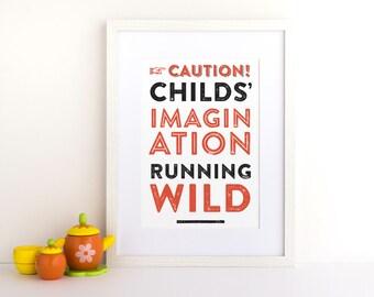 Childs Imagination Kids Room Funny Poster (DIGITAL FILE)