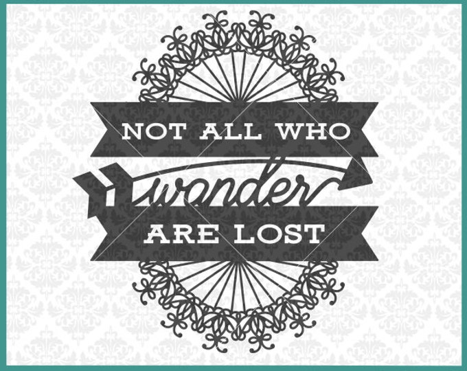 CLN0276 Not All Who Wander Are Lost Travel Wanderlust SVG DXF Ai Eps PNG Vector Instant Download Commercial Cut File Cricut Silhouette